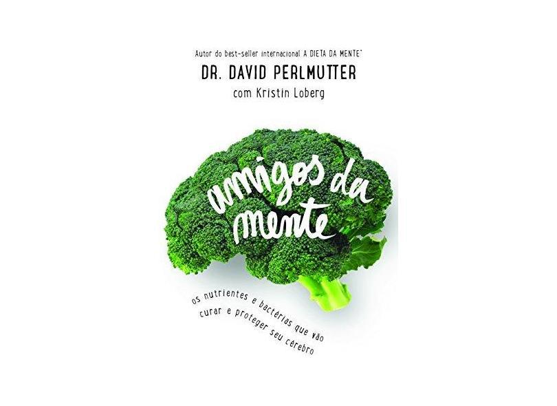 Os Amigos Da Mente - David Perlmutter - 9788584390144