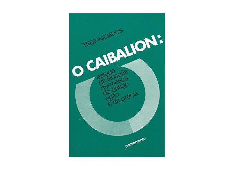 O Caibalion - Camaysar, Rosabis - 9788531500718