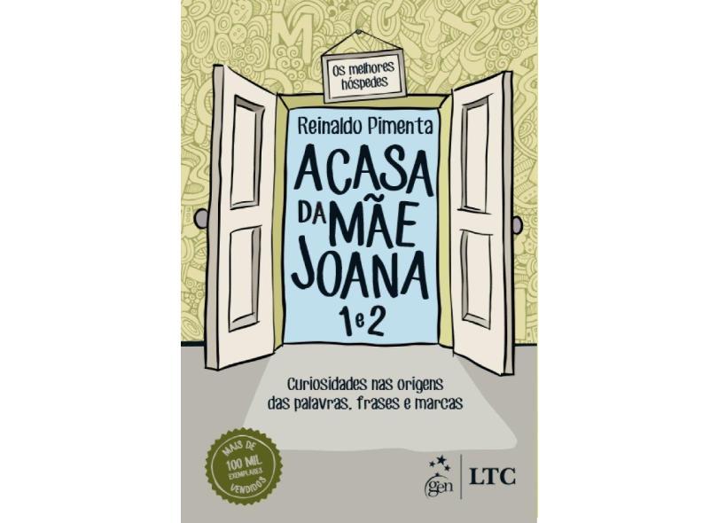 A Casa da Mãe Joana 1 e 2 - Curiosidades Nas Origens Das Palavras, Frases e Marcas - Pimenta, Reinaldo - 9788521630197