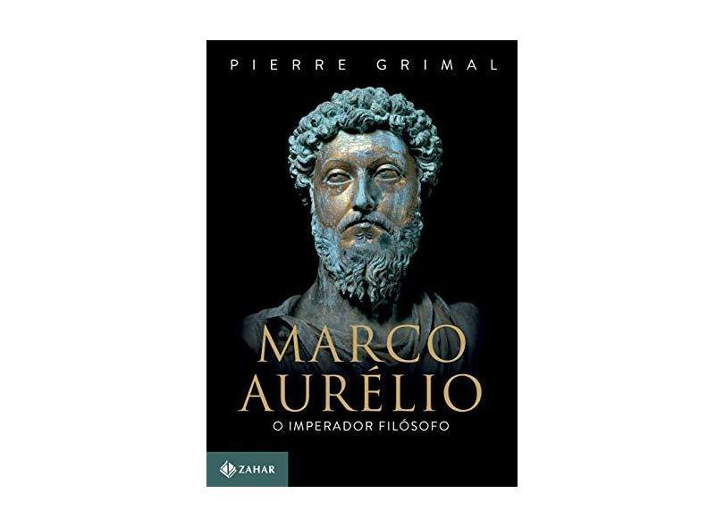 Marco Aurélio. O Imperador Filósofo - Pierre Grimal - 9788537817513