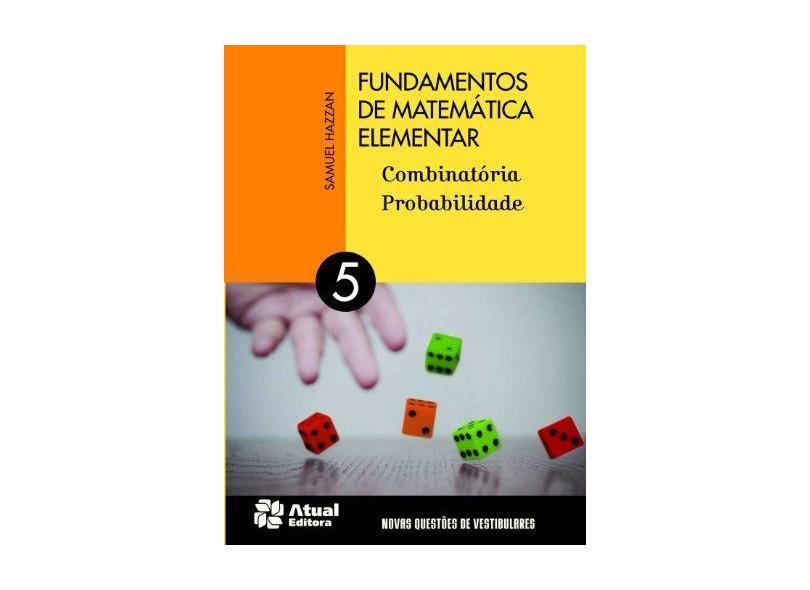 Fundamentos de Matemática Elementar: Combinatória, Probabilidade - Samuel Hazzan - 9788535717501