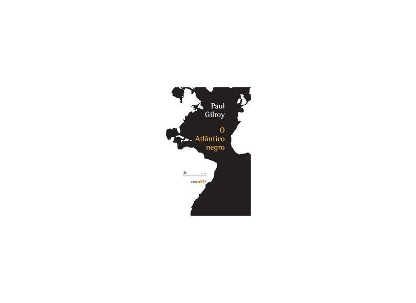 O Atlantico Negro - Gilroy, Paul; Gilroy, Paul - 9788573261967