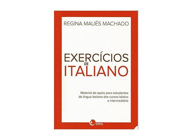 Exercícios de Italiano - Regina Maués Machado, Regina; Regina Maués Machado, Regina - 9788578440701