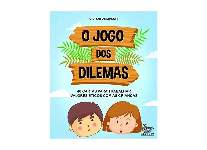 O Jogo dos Dilemas - Viviani Zumpano - 9788582304617