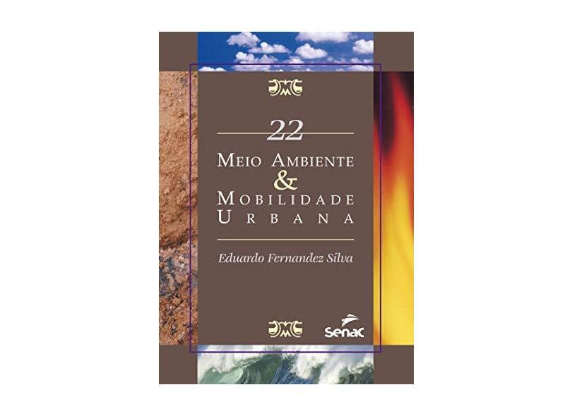 Meio Ambiente e Mobilidade Urbana - Vol. 22 - Eduardo Fernandez Silva - 9788539607341