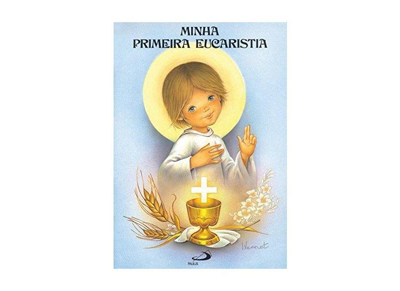 Minha Primeira Eucaristia - Paulus Editora - 9788534900713