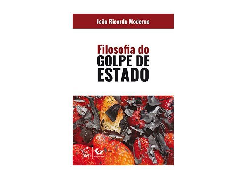 Filosofia do Golpe de Estado - João Ricardo Moderno - 9788530981679