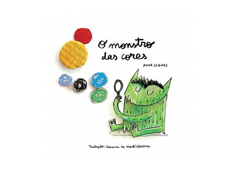 O Monstro das Cores - Anna Llenas - 9788595260085