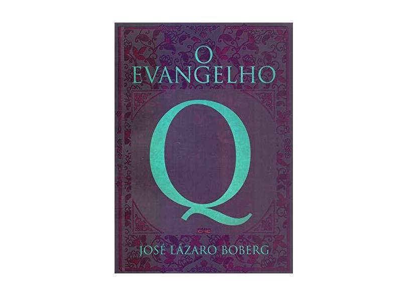 O Evangelho Q - Boberg,josé Lázaro - 9788595440715