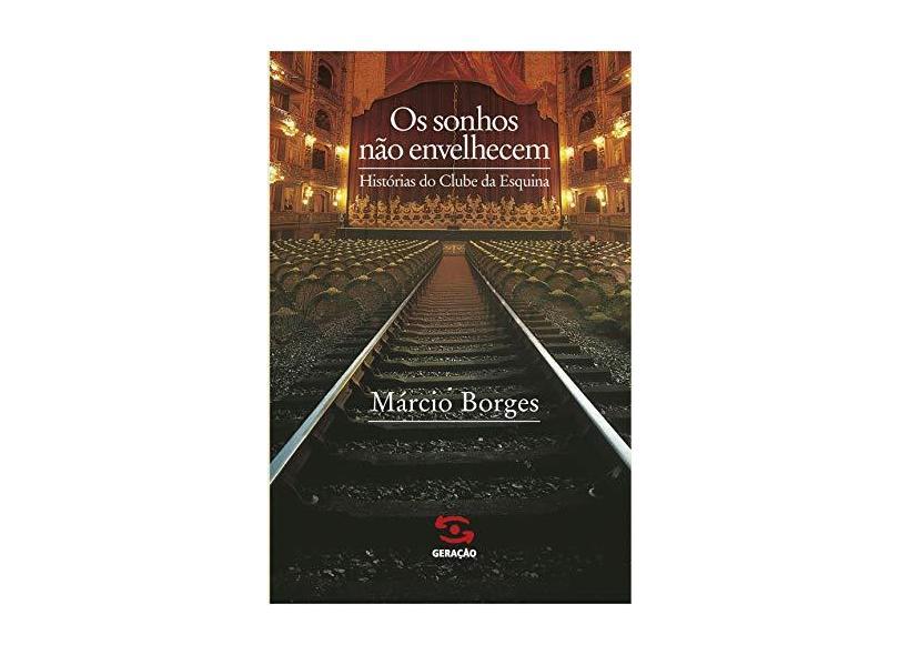 Os Sonhos Nao Envelhecem - Marcio Hilton Fragoso Borges - 9788586028441