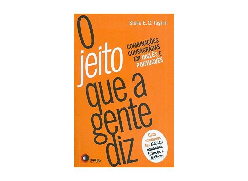 O Jeito Que A Gente Diz - Edição Bilíngue - 2ª Ed. 2013 - Tagnin, Stella Ortweiler - 9788578441272