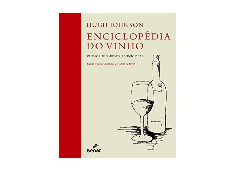 Enciclopédia do Vinho - Vinhos, Vinhedos e Vinícolas - Johnson, Hugh - 9788539601523