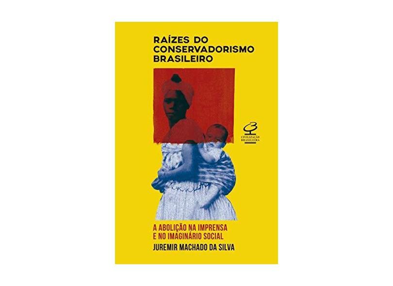 Raízes do Conservadorismo - Juremir Machado Da Silva - 9788520013311