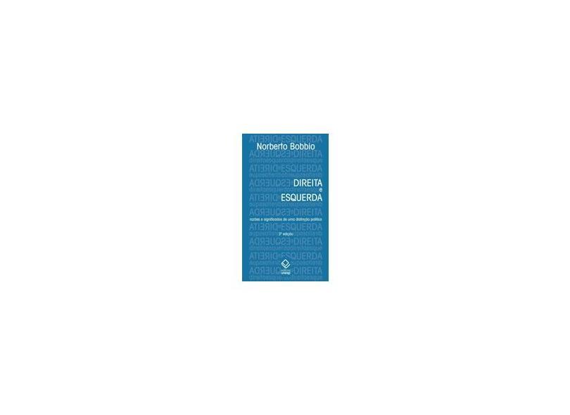 Direita e Esquerda - Razões e Significados de Uma Distinção Política - Bobbio, Norberto - 9788539300815