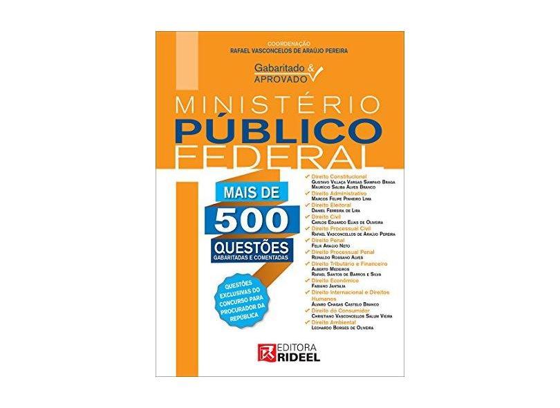 Ministério Público Federal - Mais de 500 Questões Gabaritadas e Comentadas - Col. Gabaritado e Aprov - Pereira, Rafael Vasconcelos De Araújo - 9788533934528