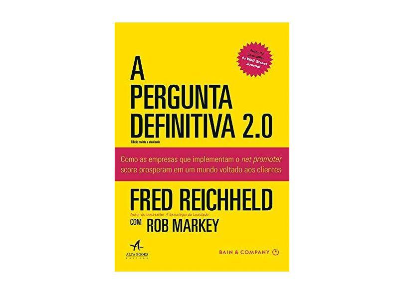 A Pergunta Definitiva 2.0 - Fred Reichheld - 9788550802558