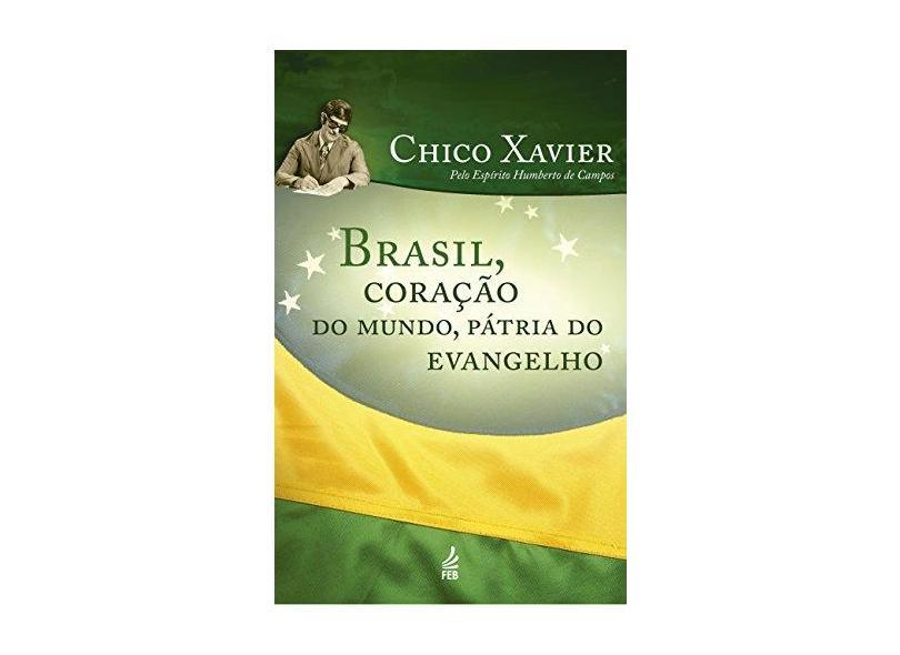 Brasil. Coraçao do Mundo, Patria do Evangelho - Capa Comum - 9788573287967