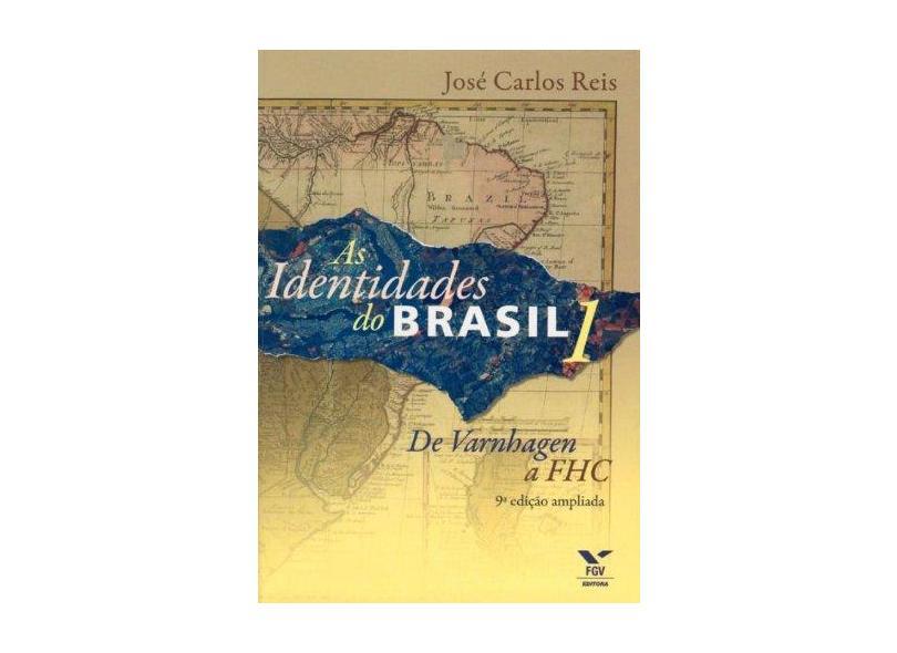 As Identidades Do Brasil 1. De Varnhagem A FHC - Capa Comum - 9788522505968