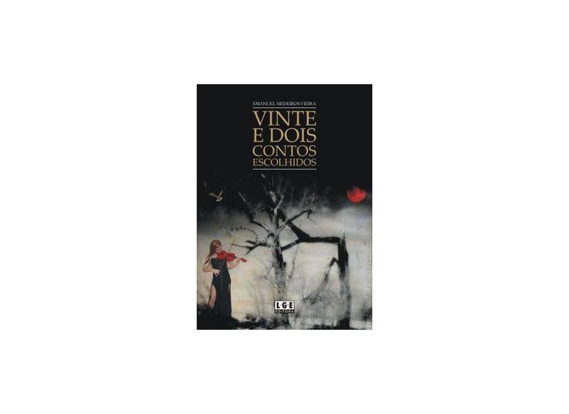Vinte e Dois Contos Escolhidos - Emanuel Medeiros Vieira - 9788572383271