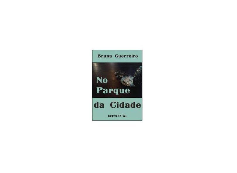 No parque da cidade - Bruna Guerreiro - 9788593931031