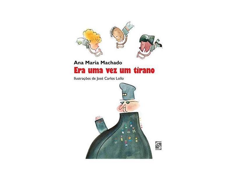 Era uma Vez um Tirano - 2ª Edição 2003 - Machado, Ana Maria - 9788516035730