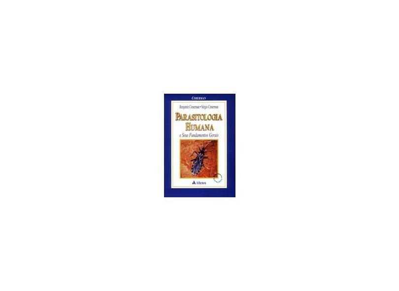 Parasitologia Humana e seus Fundamentos Gerais - Cimerman, Benjamin - 9788573791402