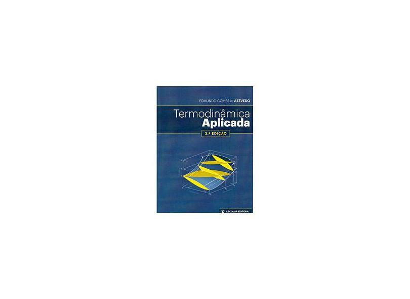 Termodinâmica Aplicada - Edmundo Gomes De Azevedo - 9789725923153