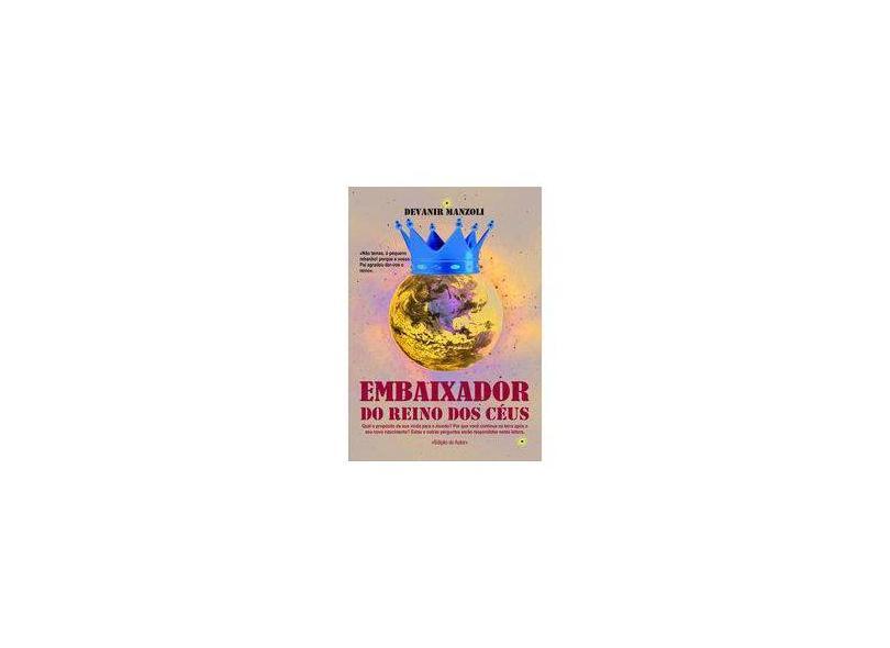 Embaixador do Reino dos Céus - Devanir Manzoli - 9788592104603