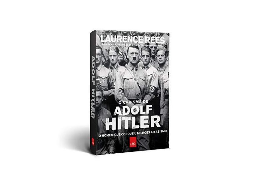 O Carisma de Adolf Hitler - Rees, Laurence - 9788580449112