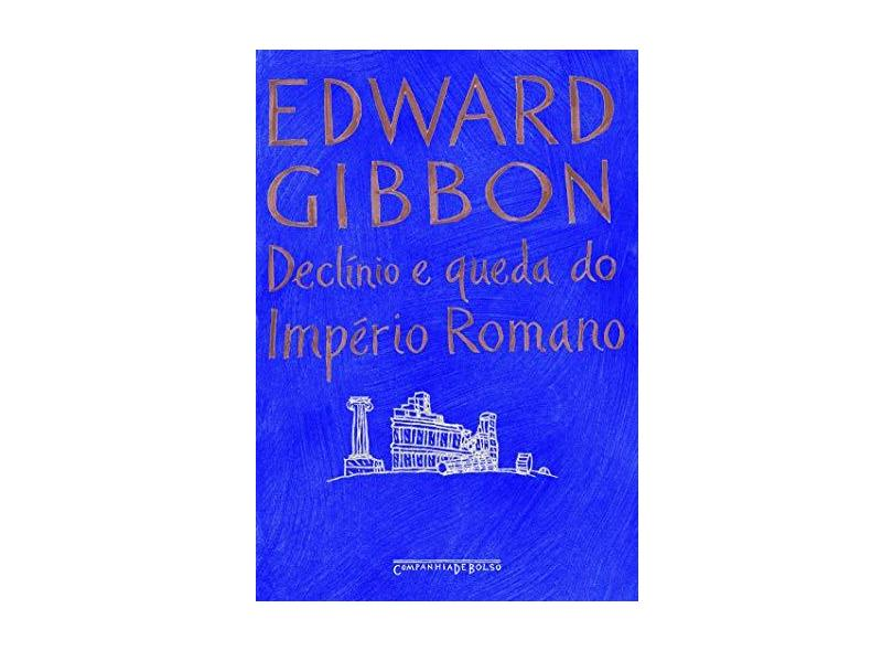 Declínio e Queda do Império Romano - Ed. De Bolso - Gibbon, Edward - 9788535907445