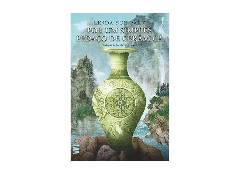 Por Um Simples Pedaço de Cerâmica - Linda Sue Park - 9788546900435