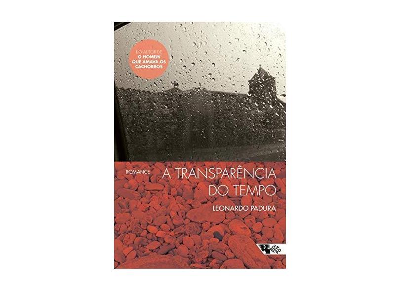 A Transparência do Tempo - Leonardo Padura - 9788575596647