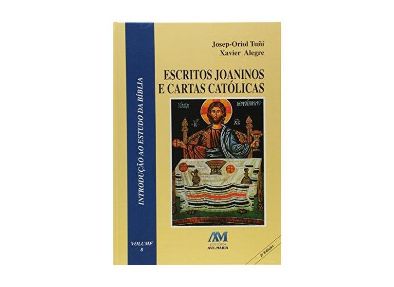 Escritos Joaninos E Cartas Católicas - Vol. 8 - Tuñi,josep Oriol - 9788527604291