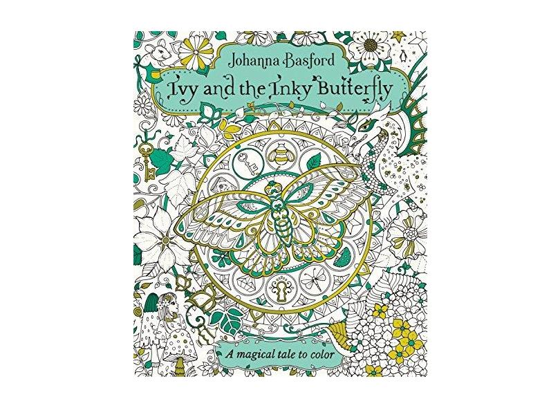 Ivy and the Inky Butterfly: A Magical Tale to Color - Johanna Basford - 9780143130925