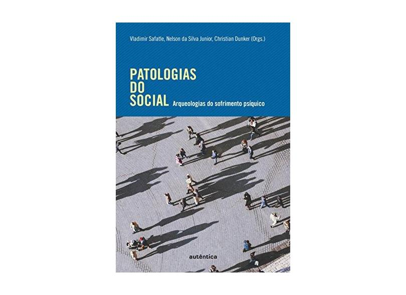 Patologias do Social - Safatle, Vladimir - 9788551303191