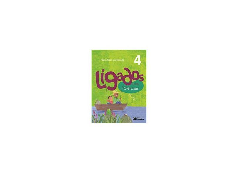 Ligados.com. Ciências 4 Ano - Maíra Rosa Carnevalle - 9788502630055
