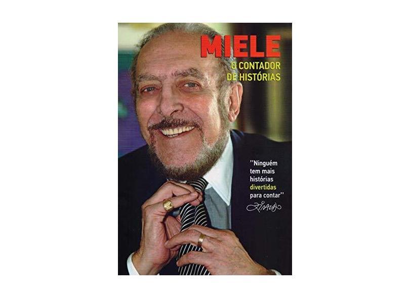 Miele - o Contador de Histórias - Miele,luiz Carlos - 9788568620076
