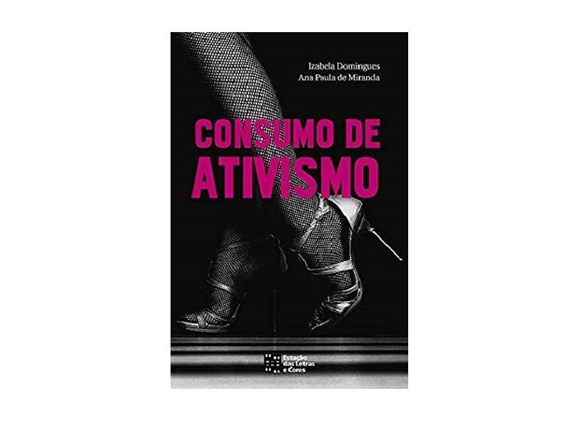 Consumo de Ativismo - Ana Paula De Miranda - 9788568552766