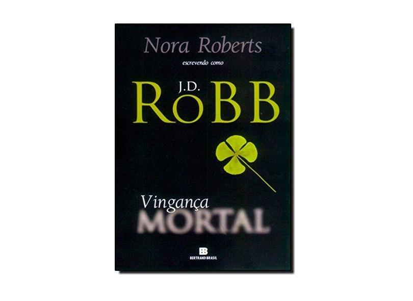 Vingança Mortal - Roberts, Nora - 9788528612011