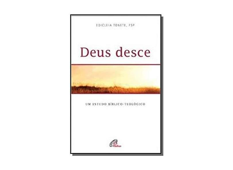 Deus Desce. Um Estudo Bíblicoteológico - Vários Autores - 9788535643213