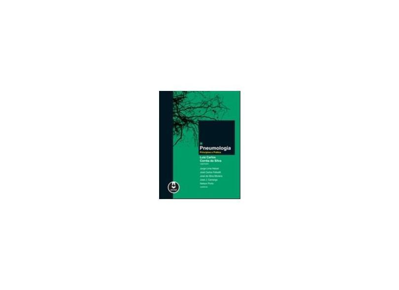 Pneumologia - Princípios E Prática - Silva, Luiz Carlos Correa Da - 9788536326269
