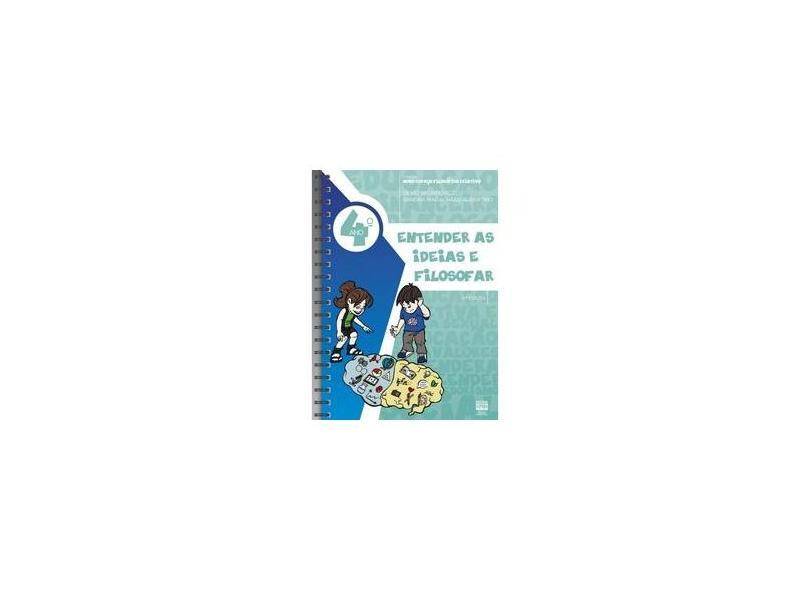Novo Espaço Filosófico Criativo - Entender As Idéias e Filosofar - 4º Ano - 8ª Ed. 2016 - Albertino, Sandra Magalhães; Wonsovicz, Silvio - 9788580370430