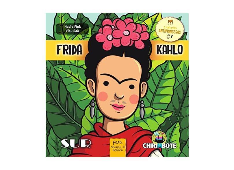 Frida Kahlo. Para Meninas e Meninos - Volume 1 - Nadia Fink - 9788556480002