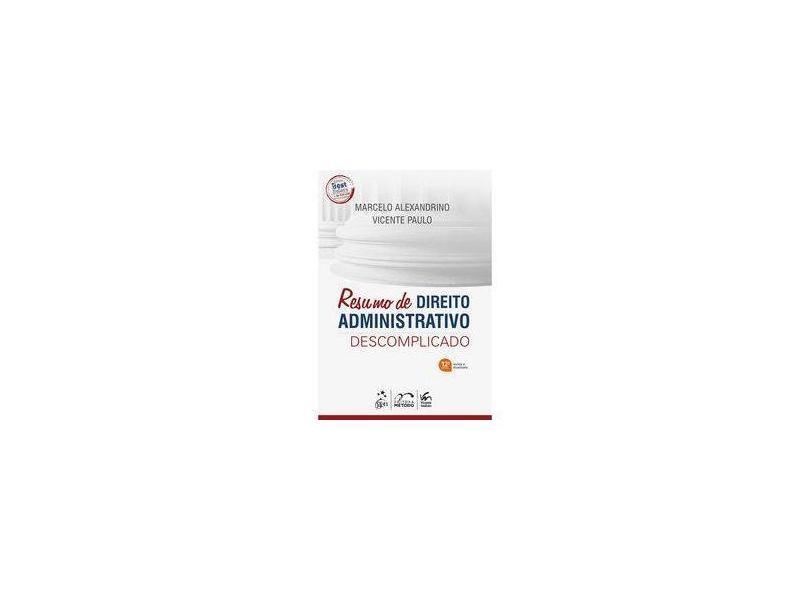 Resumo de Direito Administrativo Descomplicado - Vicente Paulo - 9788530985967