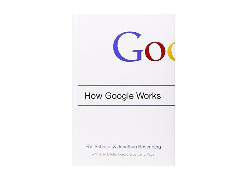 How Google Works - Capa Dura - 9781455582341
