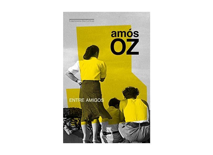 Entre Amigos - Amos Oz - 9788535923759