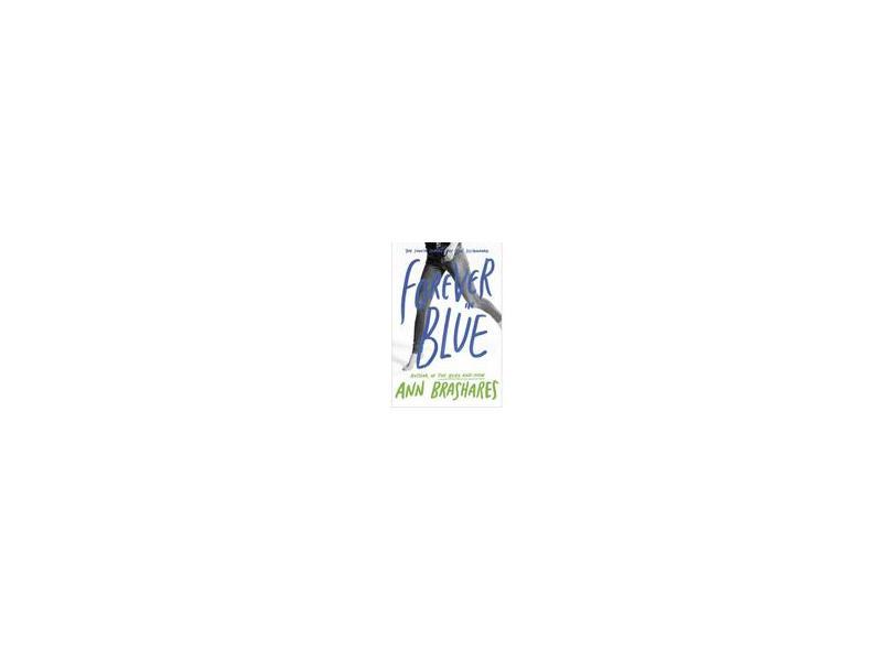Forever in Blue: The Fourth Summer of the Sisterhood - Ann Brashares - 9780385734011