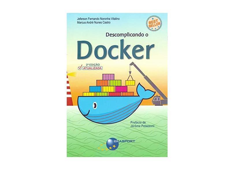 Descomplicando o Docker - Jeferson Fernando Nogueira Vitalino - 9788574529011