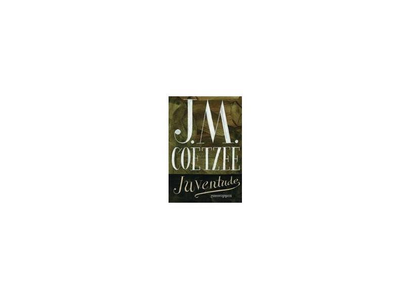 Juventude - Coetzee, J.m. - 9788535922639