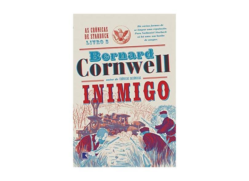 Inimigo - As Crônicas de Starbuck - Livro 3 - Cornwell, Bernard - 9788501109651